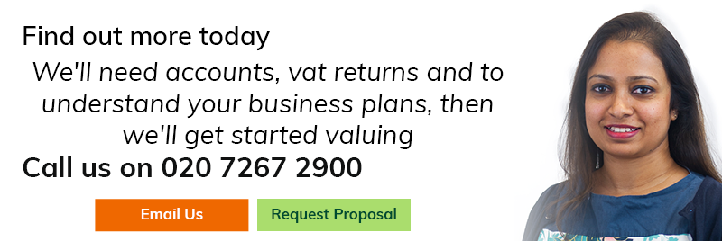 We'll need accounts, vat returns and to understand your business plans, then we'll get started valuing